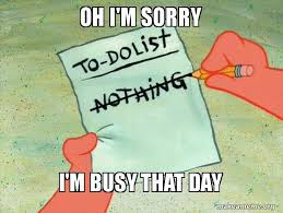 Oh I'm Sorry, I'm Busy That Day
