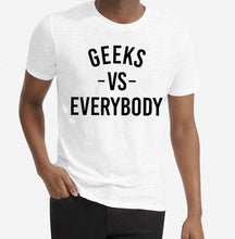 Load image into Gallery viewer, Geeks VS Everybody T-shirt