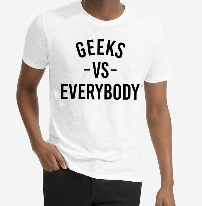 Geeks VS Everybody T-shirt