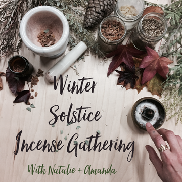 Winter Solstice Incense Gathering