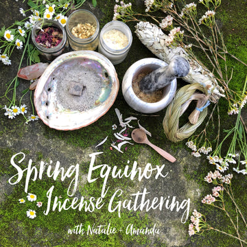 Spring Equinox Incense Gathering