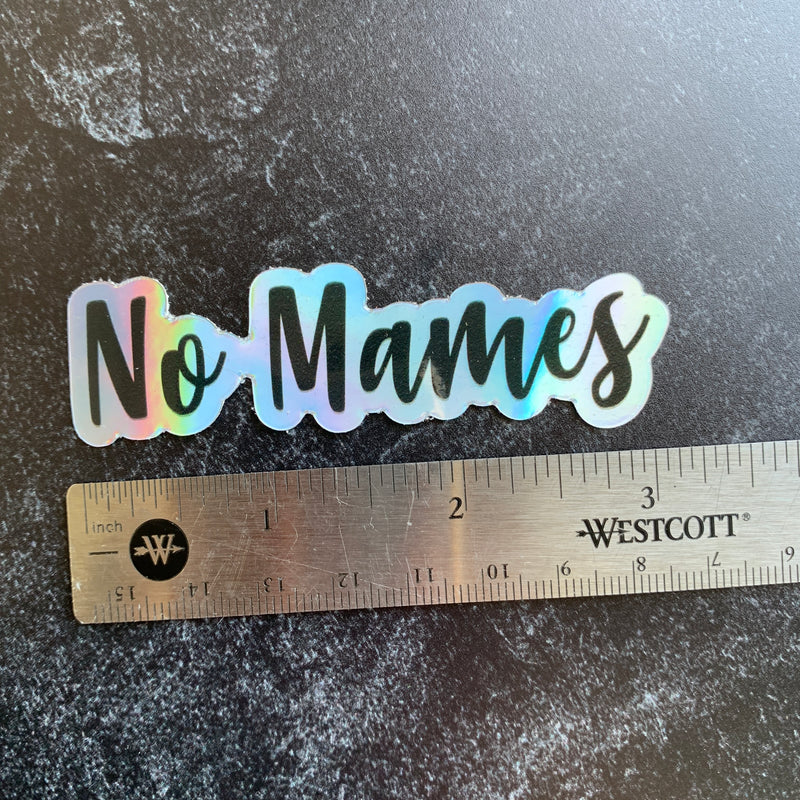 No Mames Holographic Sticker