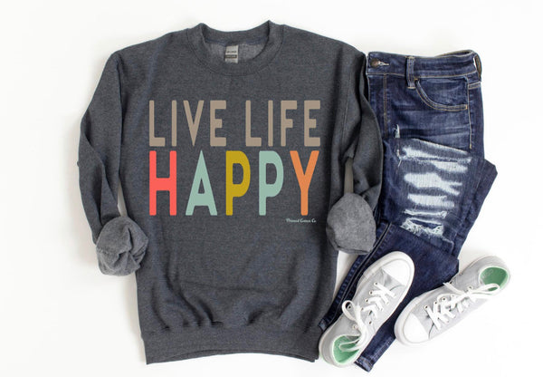 Live Life Happy sweatshirt