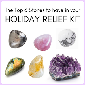 Top 6 Stones to Have in Your Holiday Relief Kit