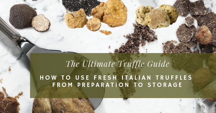 The Fresh Truffle Guide - How To Use Fresh Truffles