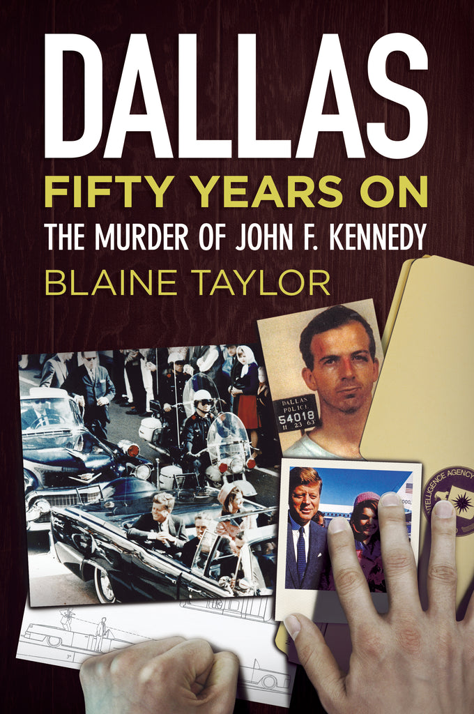 Dallas Fifty Years On: The Murder of John F. Kennedy