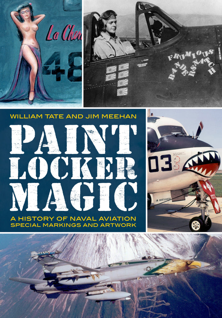 Paint Locker Magic: A History of Naval Aviation Special Markings and Artwork