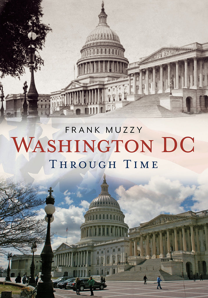 Washington DC Through Time - available now from America Through Time