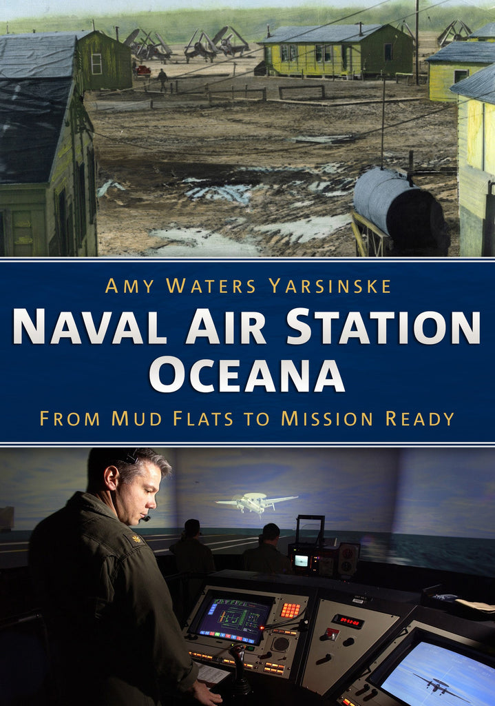 Naval Air Station Oceana: From Mud Flats to Mission Ready