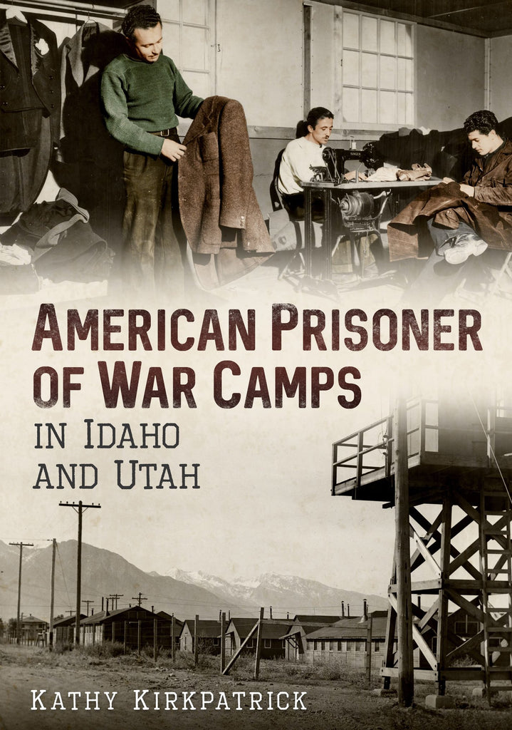 American Prisoner of War Camps in Idaho and Utah