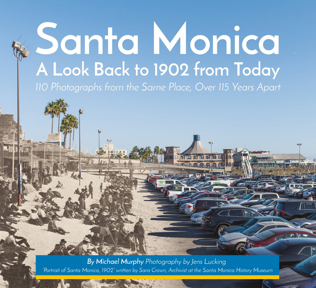 Santa Monica: A Look Back to 1902 from Today