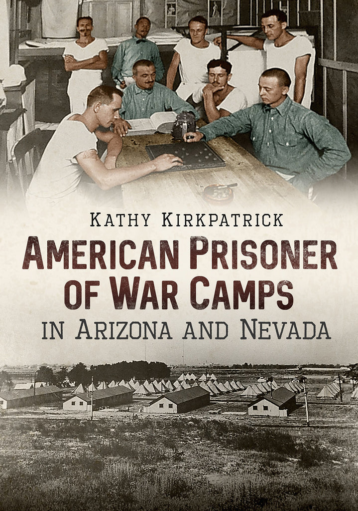 American Prisoner of War Camps in Arizona and Nevada