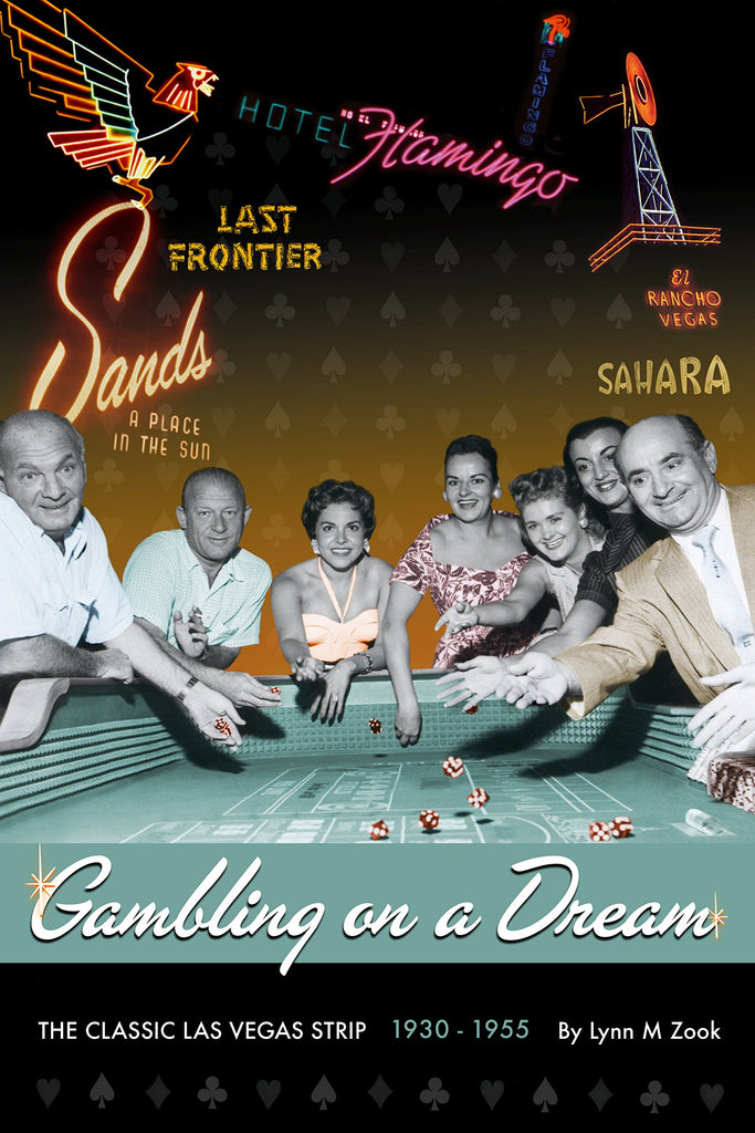 Gambling on a Dream: The Classic Las Vegas Strip 1930-1955