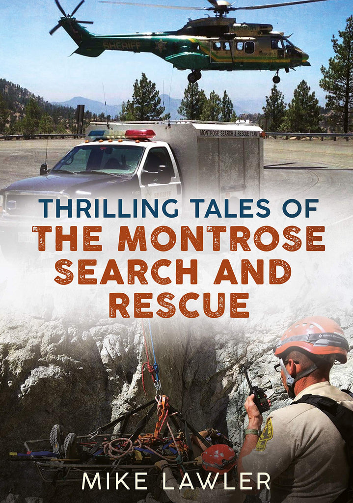 Thrilling Tales of the Montrose Search and Rescue