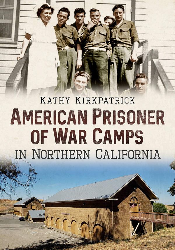American Prisoner of War Camps in Northern California