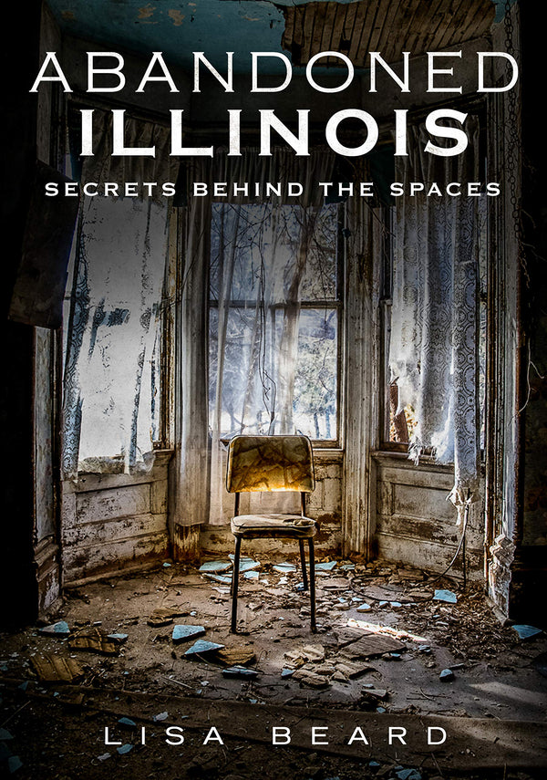 Abandoned Illinois: Secrets Behind The Spaces
