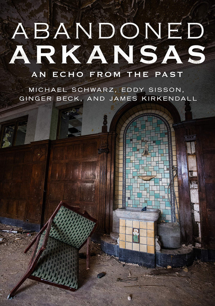 Abandoned Arkansas: An Echo From The Past