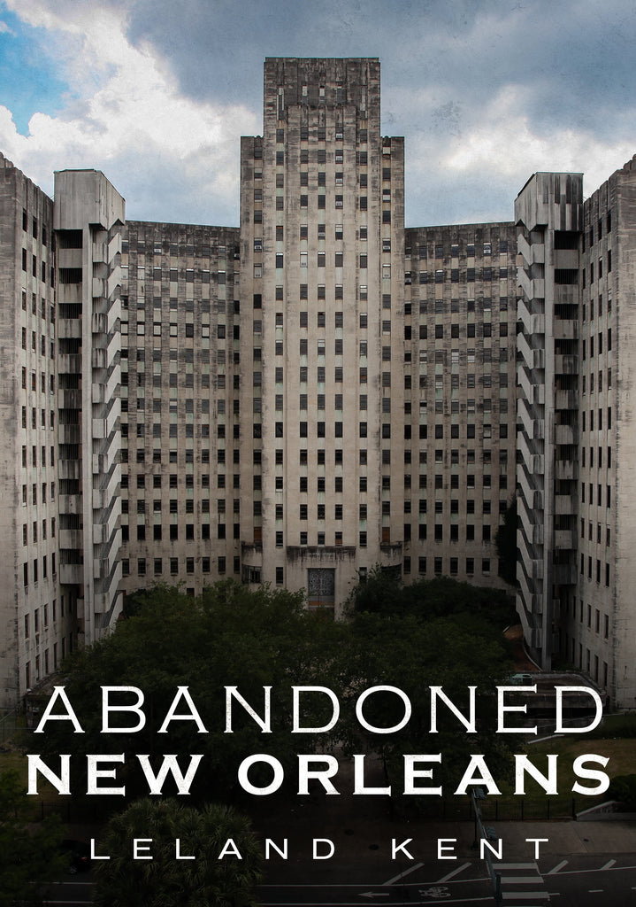 Abandoned New Orleans - published by America Through Time