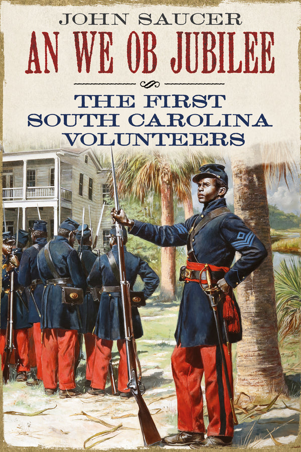 An We Ob Jubilee: The First South Carolina Volunteers
