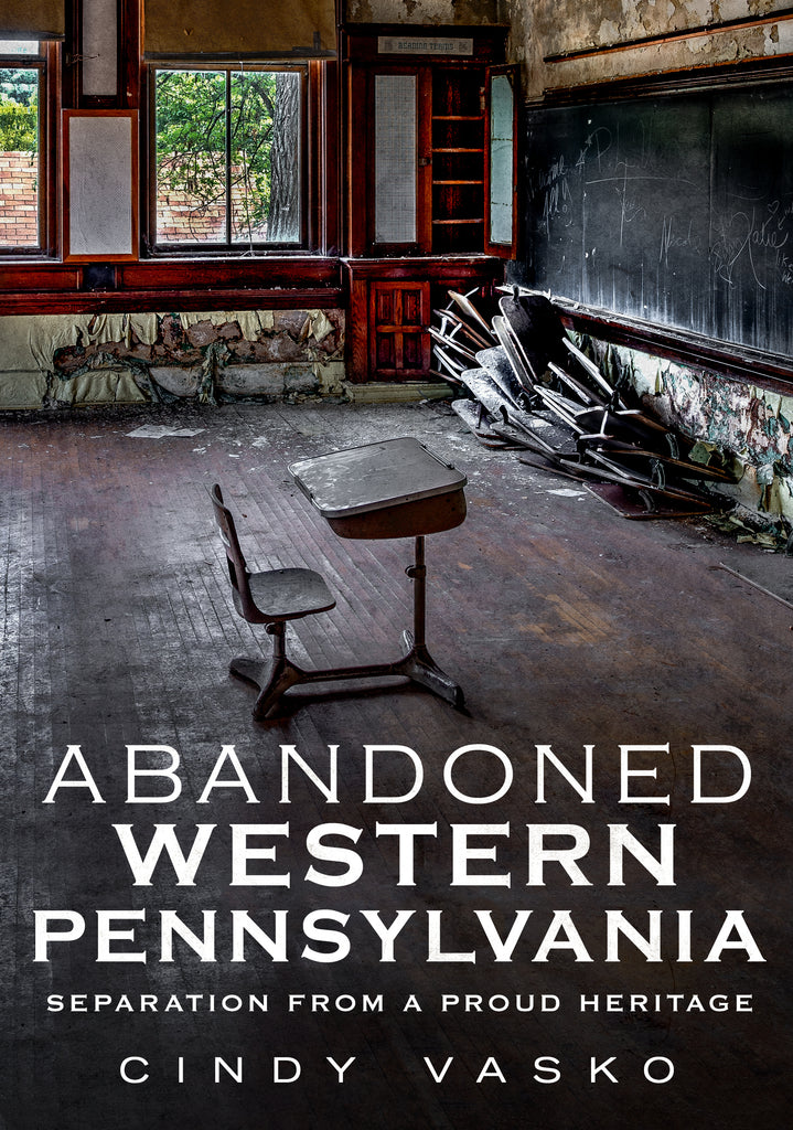 Abandoned Western Pennsylvania: Separation From A Proud Heritage
