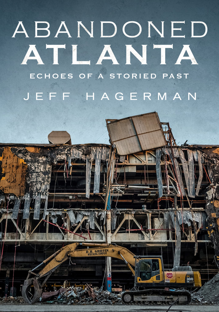 Abandoned Atlanta: Echoes of a Storied Past
