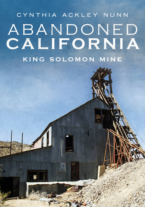 Abandoned California: King Solomon Mine