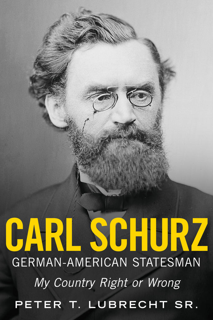 Carl Schurz, German-American Statesman: My Country Right or Wrong