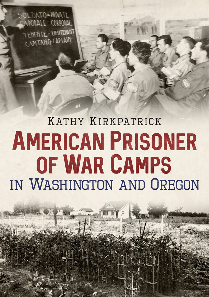 American Prisoner of War Camps in Washington and Oregon