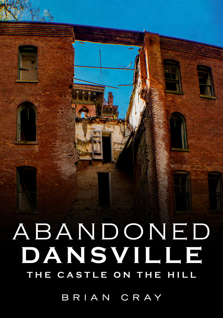 Abandoned Dansville: The Castle on the Hill