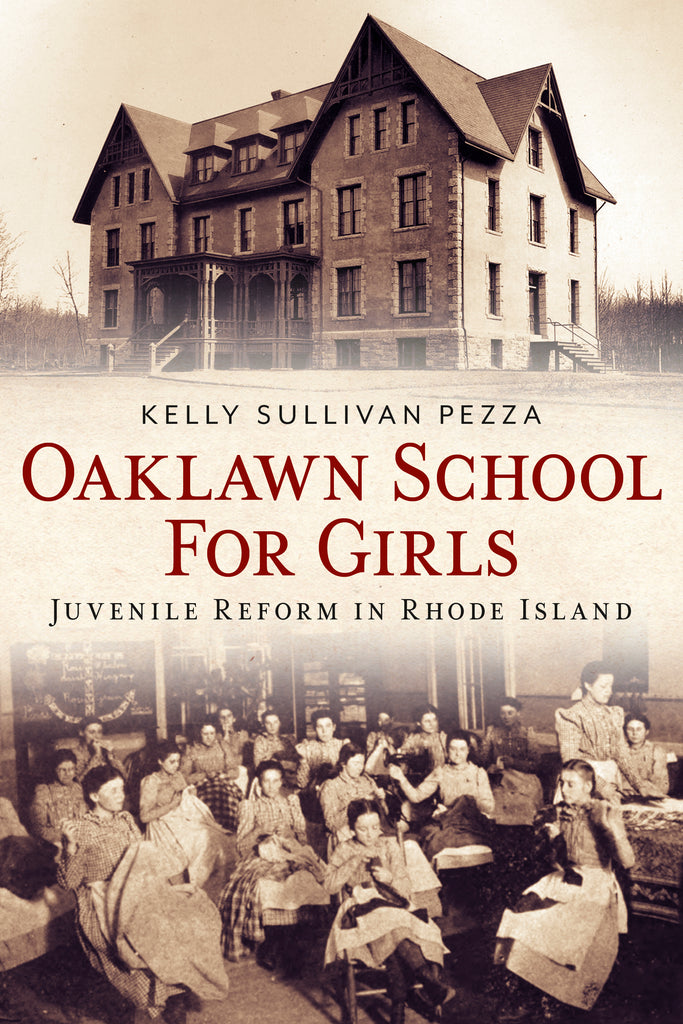 Oaklawn School for Girls: Juvenile Reform in Rhode Island