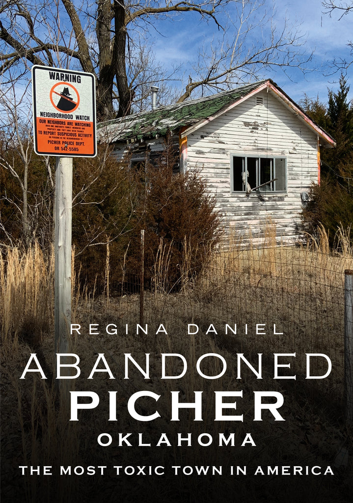 Abandoned Picher, Oklahoma: The Most Toxic Town in America