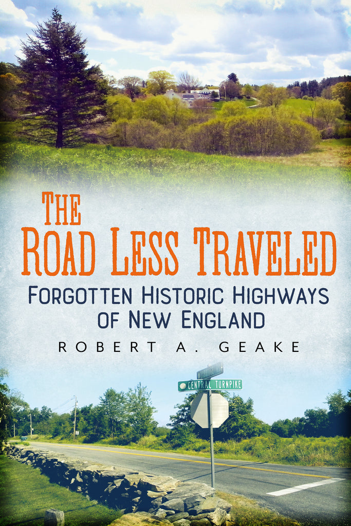 The Road Less Traveled: Forgotten Historic Highways of New England