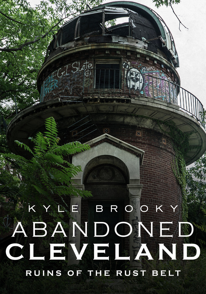 Abandoned Cleveland: Ruins of the Rust Belt