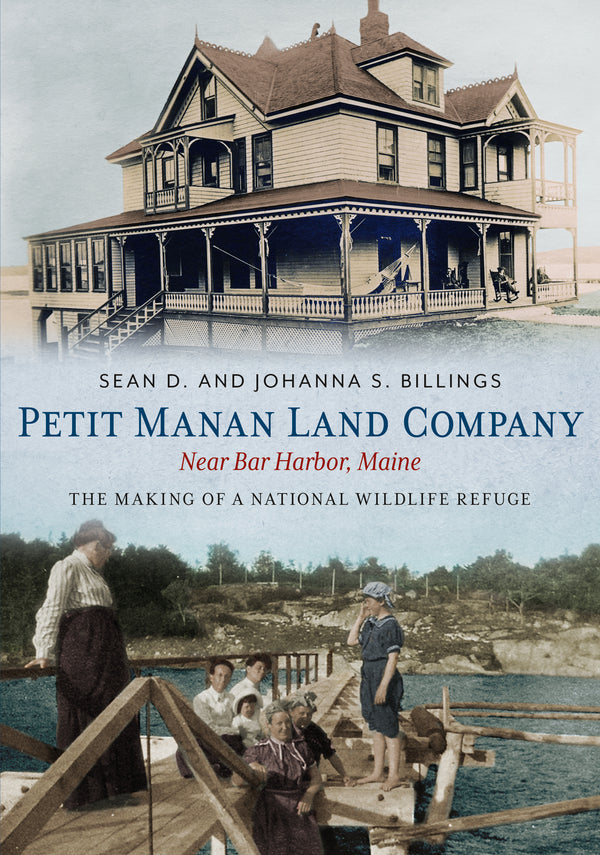 Petit Manan Land Company Near Bar Harbor, Maine: The Making of a National Wildlife Refuge
