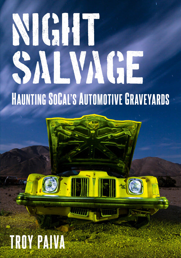 Night Salvage: Haunting SoCal's Automotive Graveyards - available now from America Through Time