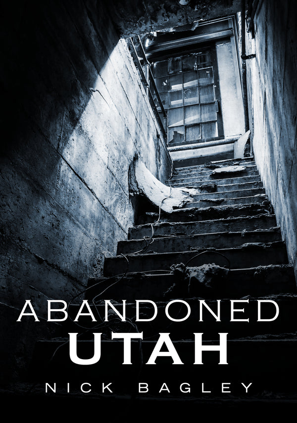 Abandoned Utah - available from America Through Time