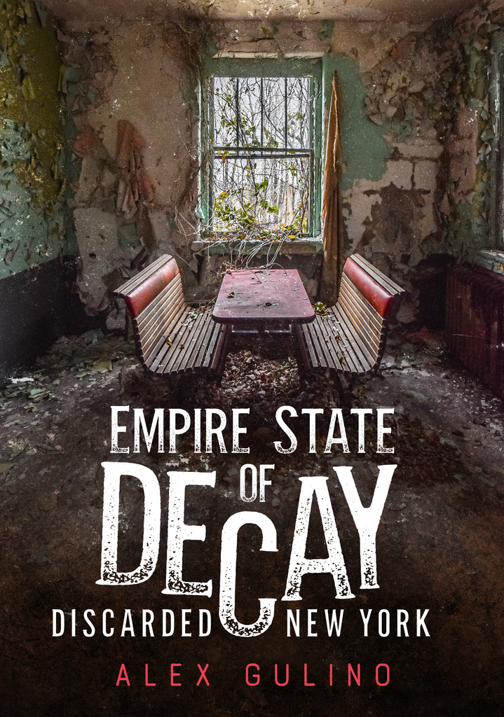 Empire State of Decay: Discarded New York - available now from America Through Time