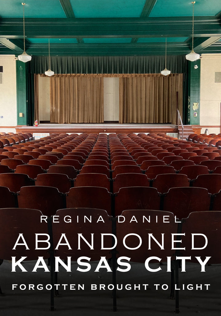 Abandoned Kansas City: Forgotten Brought to Light