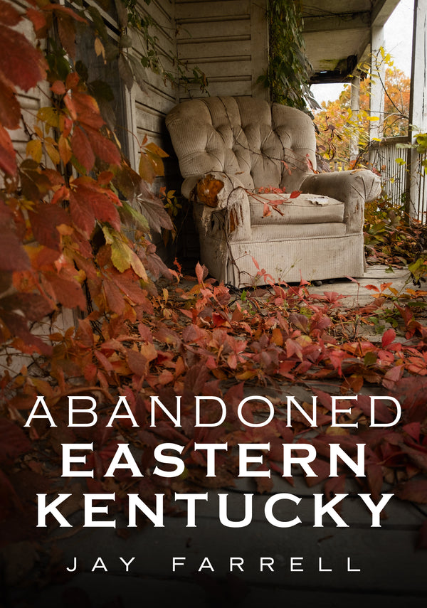 Abandoned Eastern Kentucky