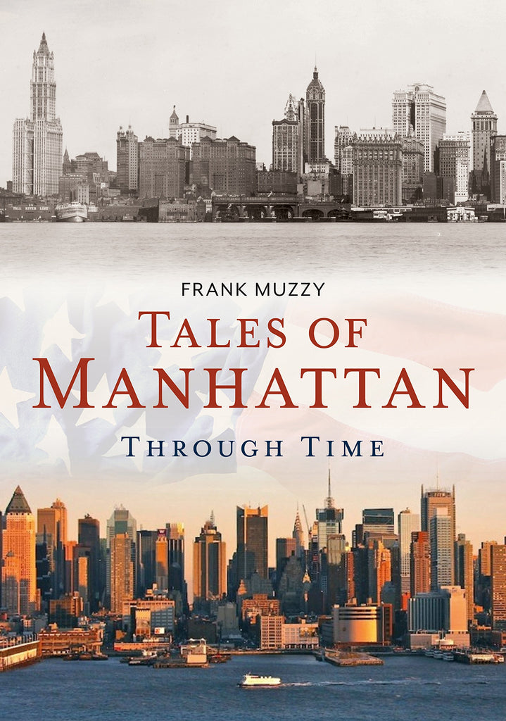 Tales of Manhattan Through Time - available now from America Through Time