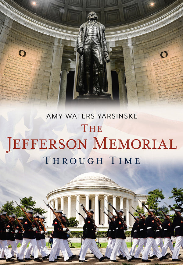 The Jefferson Memorial Through Time