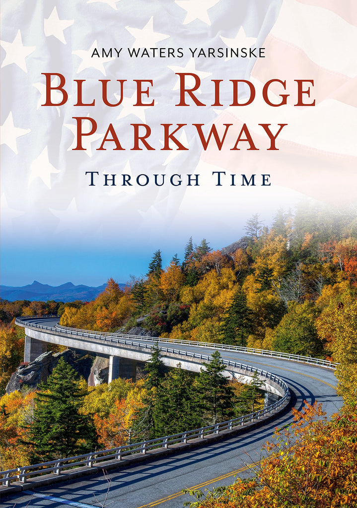 Blue Ridge Parkway Through Time