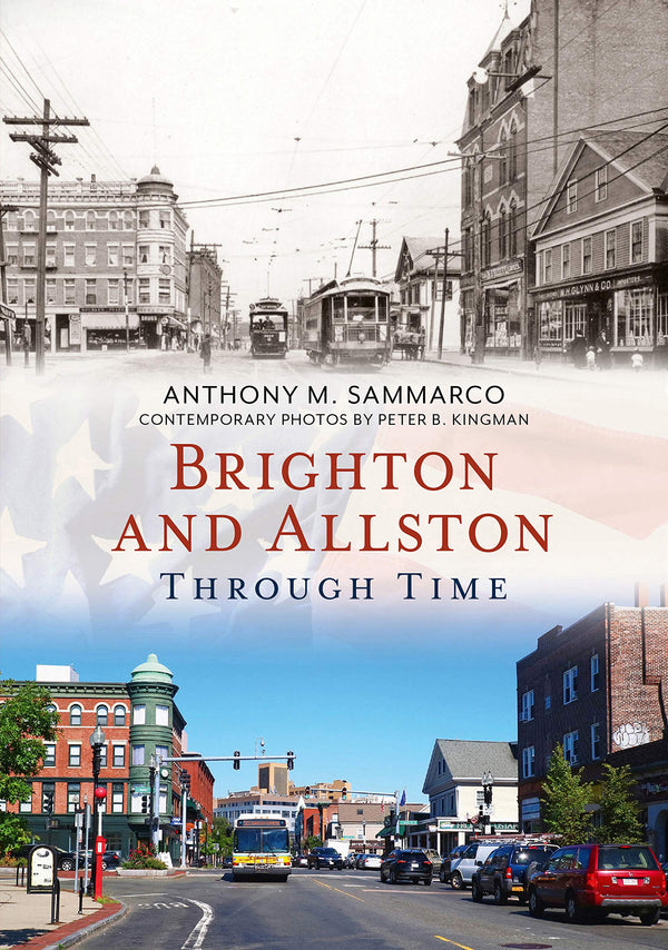 Brighton and Allston Through Time - available now from America Through Time