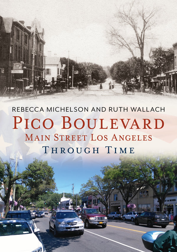 Pico Boulevard: Main Street Los Angeles Through Time
