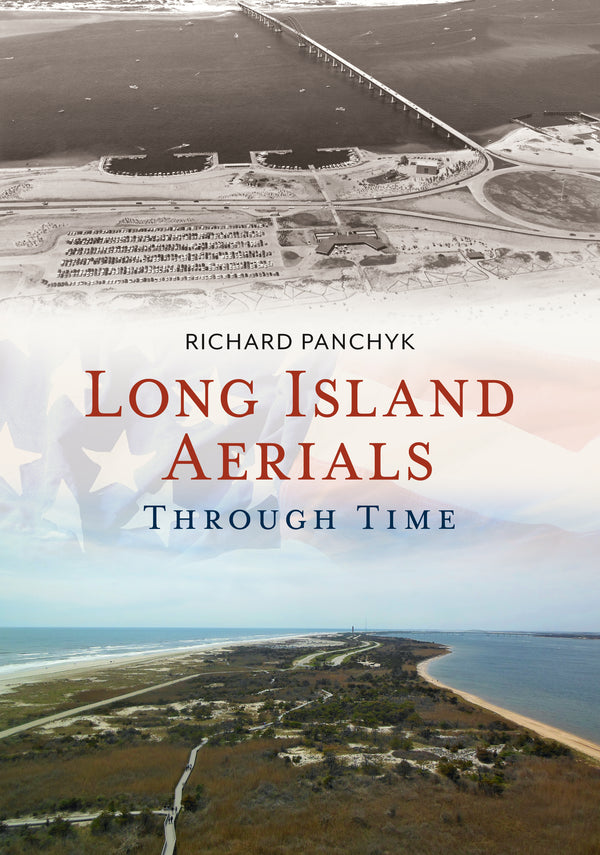 Long Island Aerials Through Time