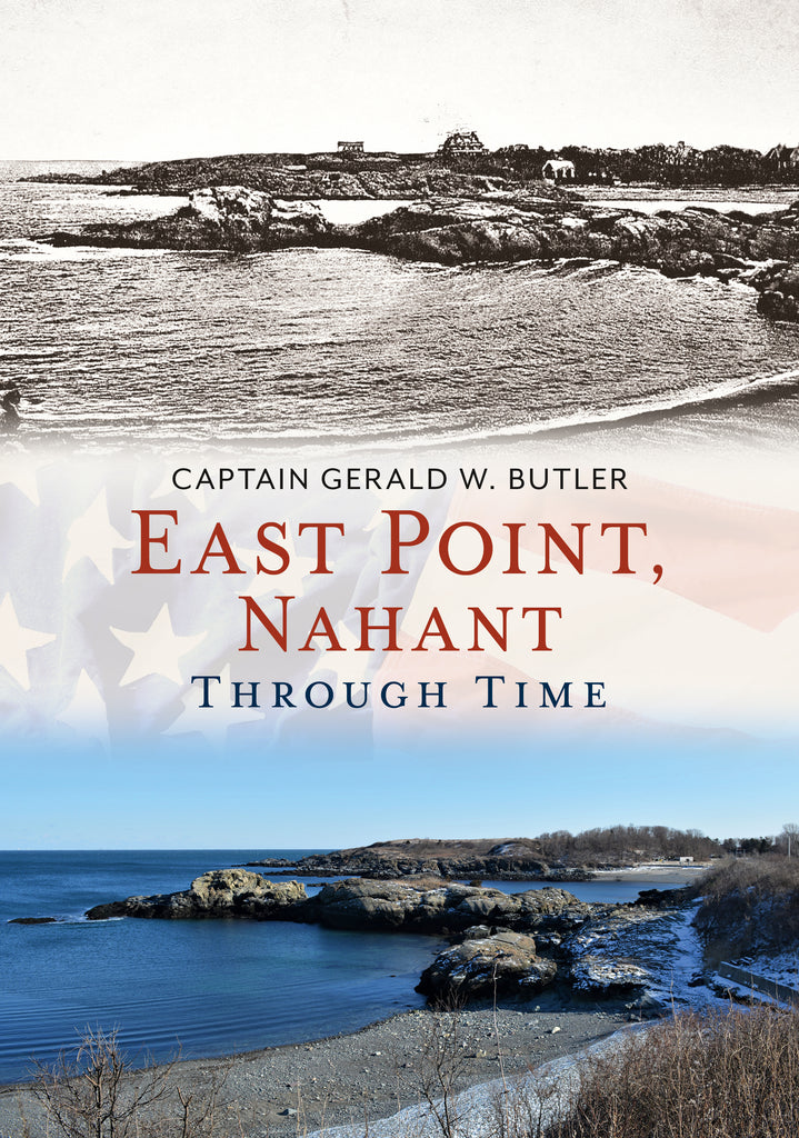 East Point, Nahant Through Time