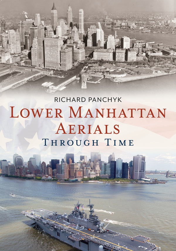 Lower Manhattan Aerials Through Time