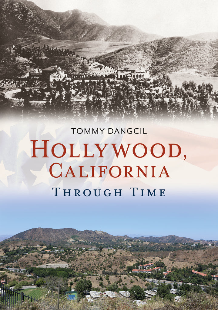 Hollywood, California, Through Time