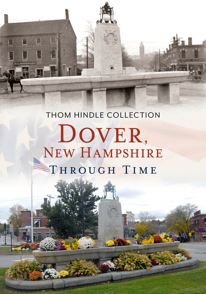 Dover, New Hampshire Through Time - available from America Through Time