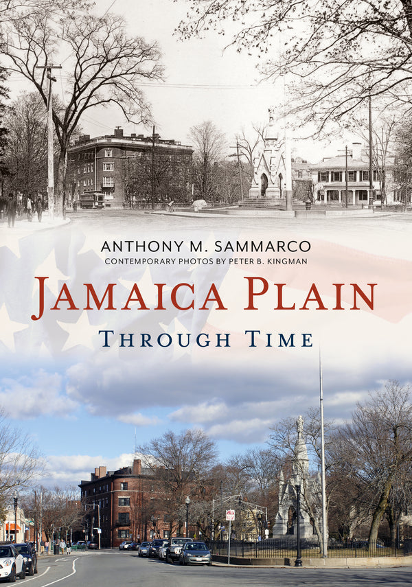 Jamaica Plain Through Time
